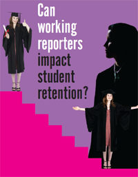 Can working reporters impact student retention?