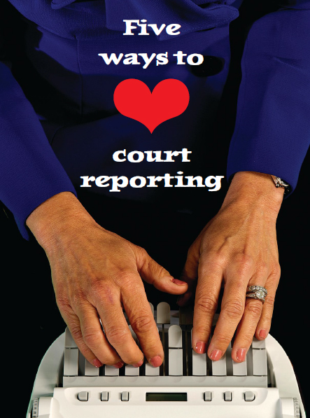 Five ways to love court reporting